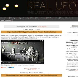 RealUFO's - The latest UFO Videos and News: vatican