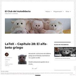 LaTeX - Capítulo 28: El alfabeto griego