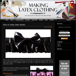 How to make latex pleats