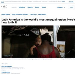 Latin America is the world's most unequal region. Here's how to fix it