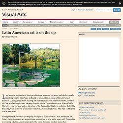 Arts / Visual Arts - Latin American art is on the up