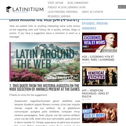 LATIN AROUND THE WEB (04/24-05/01) — Latinitium