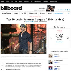 Top 10 Latin Summer Songs of 2014 (Video)