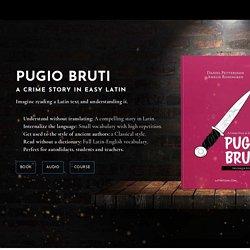 Pugio Bruti - A Crime Story in Easy Latin
