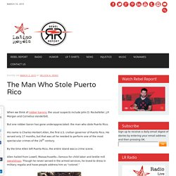 The Man Who Stole Puerto Rico