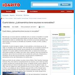 Cuarto básico: ¿Latinoamérica tiene recursos no renovables?