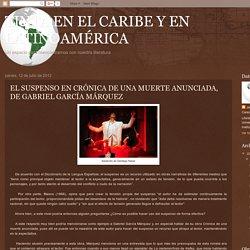TINTA EN EL CARIBE Y EN LATINOAMÉRICA: EL SUSPENSO EN CRÓNICA DE UNA MUERTE ANUNCIADA, DE GABRIEL GARCÍA MÁRQUEZ