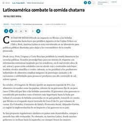 Latinoamérica combate la comida chatarra - 30.12.2013 - LA NACION