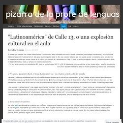 """""""Latinoamérica"""" de Calle 13, o una explosión cultural en el aula"""