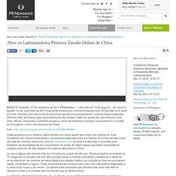 Abre en Latinoamérica Primera Tienda Online de China