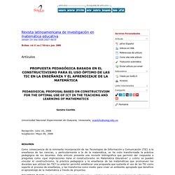 Revista latinoamericana de investigación en matemática educativa - Propuesta pedagógica basada en el constructivismo para el uso óptimo de las TIC en la enseñanza y el aprendizaje de la matemática