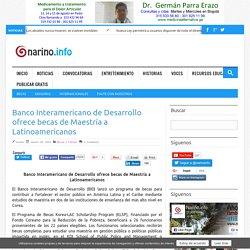 Banco Interamericano de Desarrollo ofrece becas de Maestría a Latinoamericanos