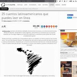 25 cuentos latinoamericanos que puedes leer en línea