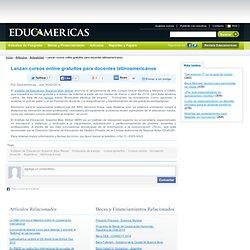 Lanzan cursos online gratuitos para docentes latinoamericanos