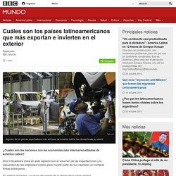 Cuáles son los países latinoamericanos que más exportan e invierten en el exterior - BBC Mundo