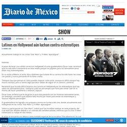 Latinos en Hollywood aún luchan contra estereotipos