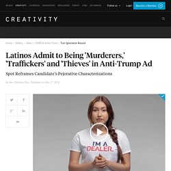 Latinos Admit to Being 'Murderers,' 'Traffickers' and 'Thieves' in Anti-Trump Ad