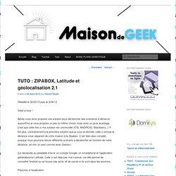 TUTO : ZIPABOX, Latitude et géolocalisation 2.1