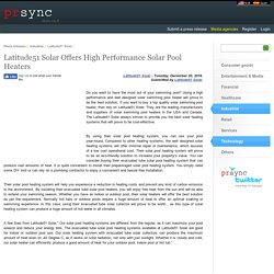Latitude51 Solar Offers High Performance Solar Pool Heaters