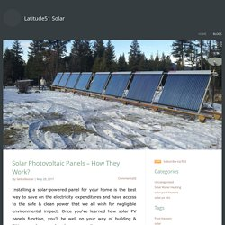 Latitude51 Solar - Solar Photovoltaic Panels – How They Work?