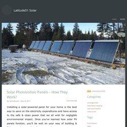 Latitude51 Solar - Solar Photovoltaic Panels – How They Work?