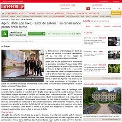 Agen. Hôtel (de luxe) Hutot de Latour : sa renaissance prend enfin forme - 14/09/2013 - LaDépêche