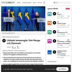 Lättade inreseregler från Norge och Danmark - Nyheter (Ekot)