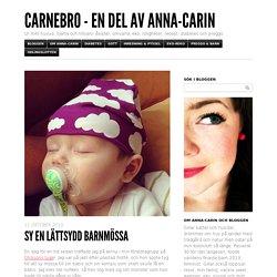 Sy en lättsydd barnmössa - Carnebro - En del av Anna-Carin