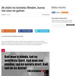 30 citāti no latviešu filmām, kurus visi zina no galvas - Izklaides blogs Fenikss Fun