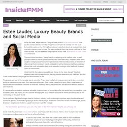 Estee Lauder, Luxury Beauty Brands and Social Media «FMM