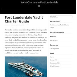 Fort Lauderdale Yacht Charter Guide