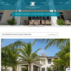 Lauderdale Yacht Club - New project completed by Miller Construction