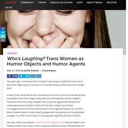 Who's Laughing? Trans Women as Humor Objects and Humor Agents