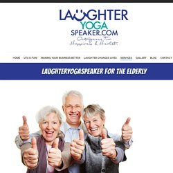 LaughterYogaSpeaker for the Elderly - Laughter Yoga Speaker