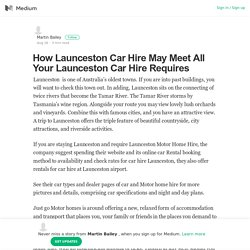 How Launceston Car Hire May Meet All Your Launceston Car Hire Requires