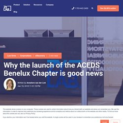Why the launch of the ACEDS Benelux Chapter is good news