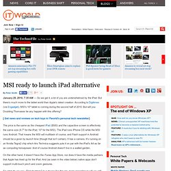MSI ready to launch iPad alternative