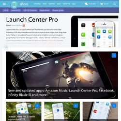 Launch Center Pro for iPhone and iPad — Everything you need to know!