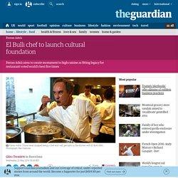 El Bulli chef to launch cultural foundation