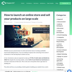 How to launch an online store and sell your products on large scale