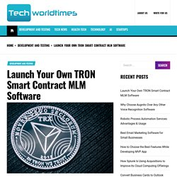 Launch Your Own TRON Smart Contract MLM Software - Tech World Times