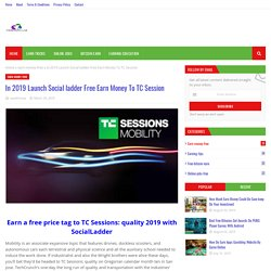 In 2019 Launch Social ladder Free Earn Money To TC Session