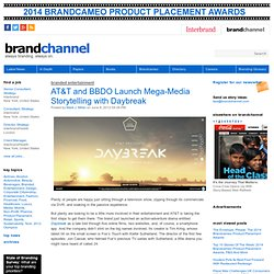 AT&T and BBDO Launch Mega-Media Storytelling with Daybreak