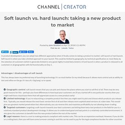 Soft launch vs. hard launch: taking a new product to market