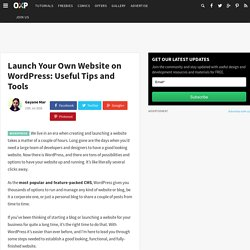 Launch Your Own Website on WordPress: Useful Tips and Tools