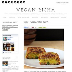 Samosa French Toasts. Launched! Vegan Chutney -Your Destination for Indian Vegan food and more