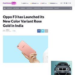 Oppo F3 has Launched its New Color Variant Rose Gold in India
