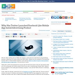 Why Has Twitter Launched Facebook Like Mobile App Install Advertising Product
