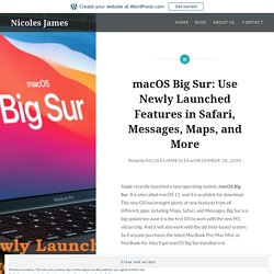 macOS Big Sur: Use Newly Launched Features in Safari, Messages, Maps, and More