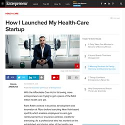 How I Launched My Health-Care Startup